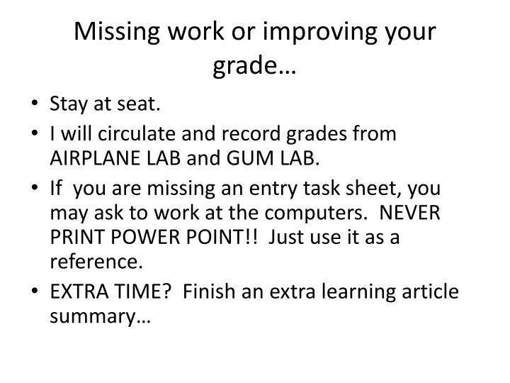 Missing work or improving your grade…