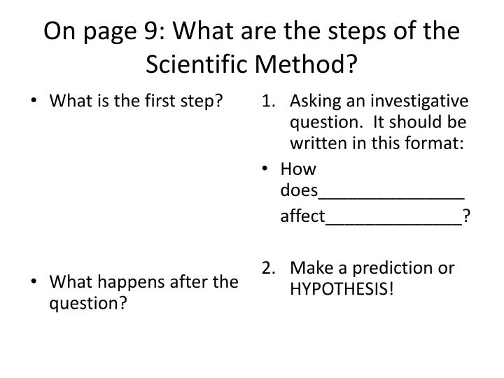On page 9: What are the steps of the Scientific Method?