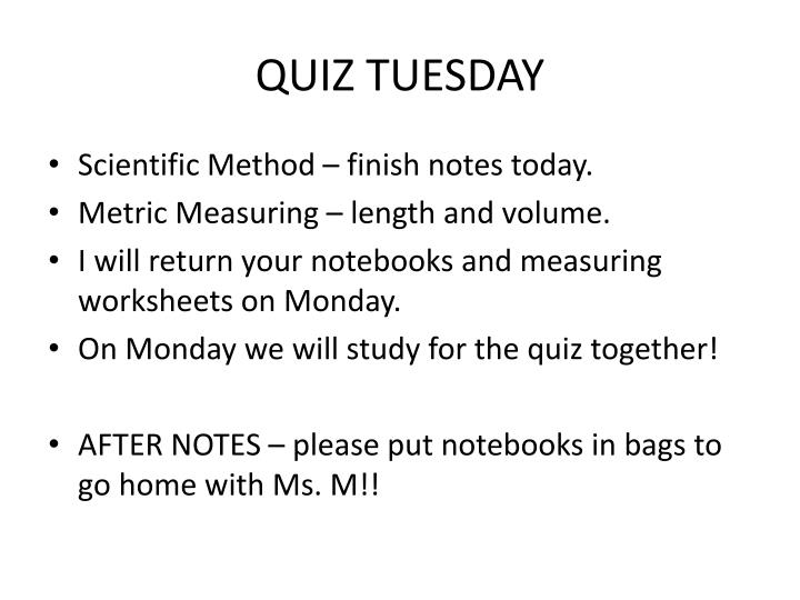 QUIZ TUESDAY
