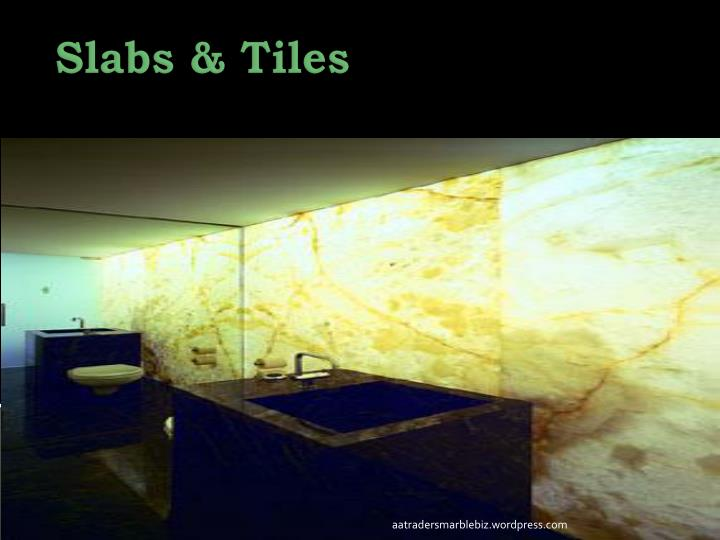 Slabs & Tiles