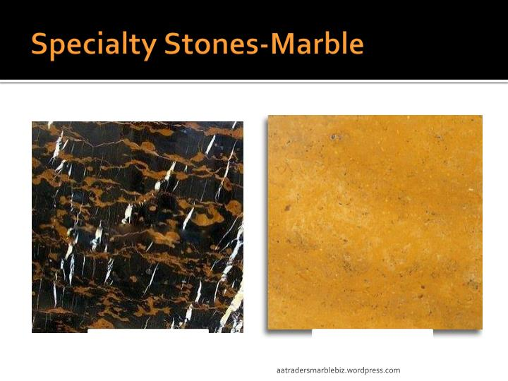 Specialty Stones-Marble