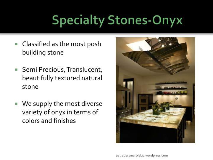 Specialty Stones-Onyx