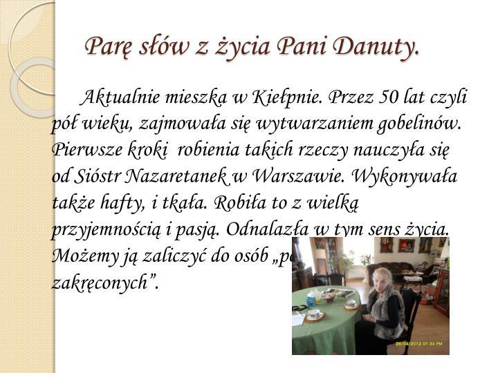 Parę słów z życia Pani Danuty.