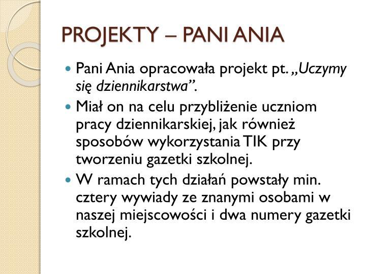 PROJEKTY – PANI ANIA
