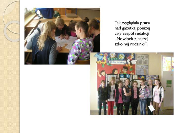 """Tak wyglądała praca nad gazetką, poniżej cały zespół redakcji """"Nowinek z naszej szkolnej rodzinki""""."""