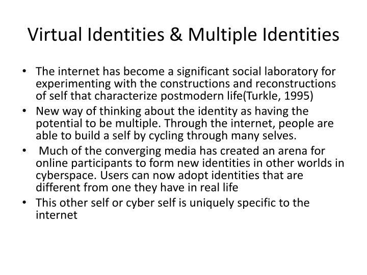 Virtual Identities & Multiple Identities