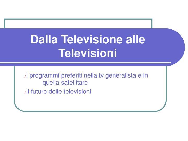 Dalla Televisione alle Televisioni