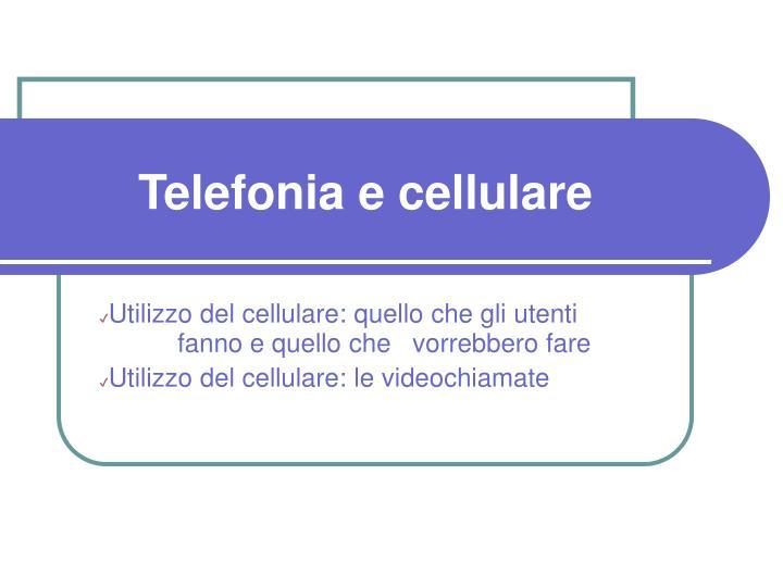 Telefonia e cellulare