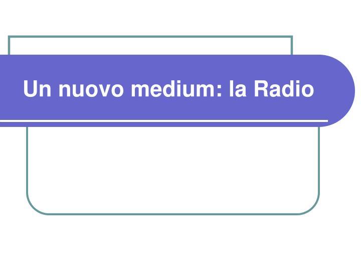 Un nuovo medium: la Radio