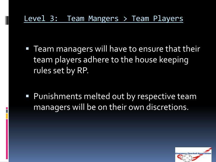 Level 3:  Team Mangers > Team Players