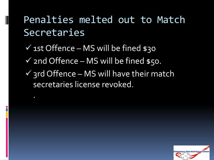 Penalties melted out to Match Secretaries