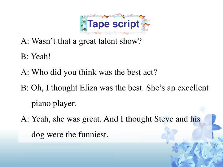 Tape script