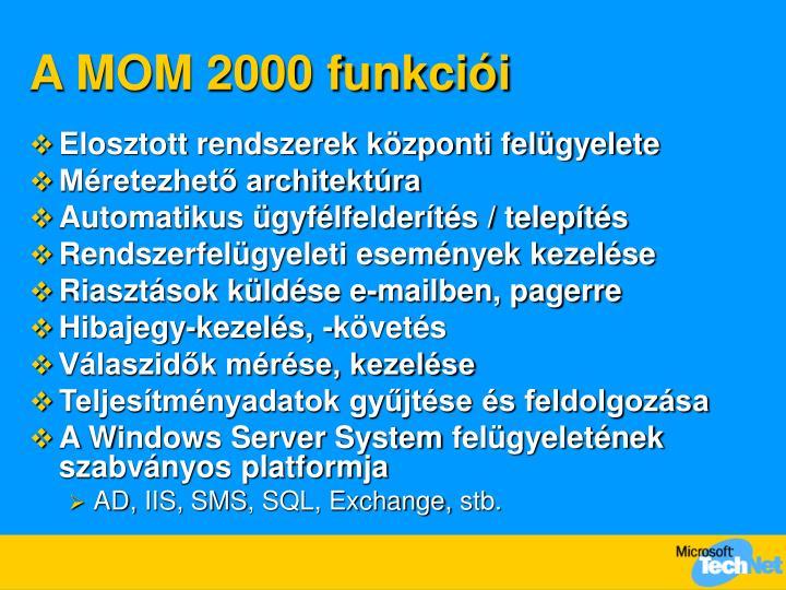 A MOM 2000 funkciói