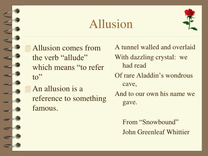 "Allusion comes from the verb ""allude"" which means ""to refer to"""