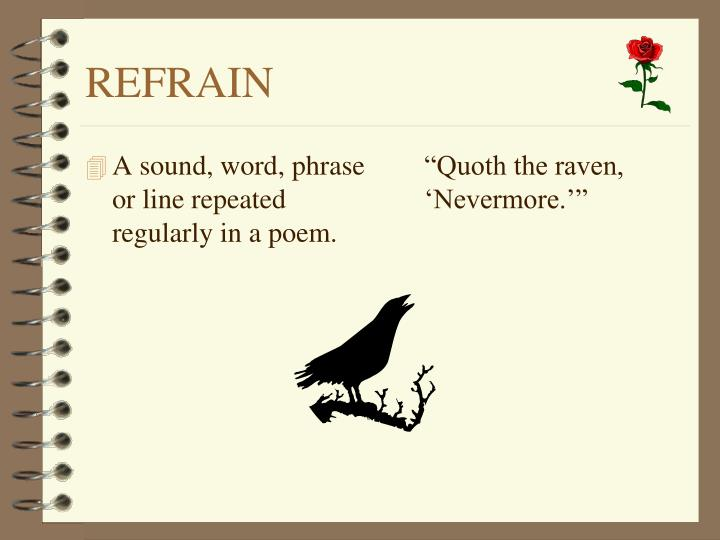 A sound, word, phrase or line repeated regularly in a poem.