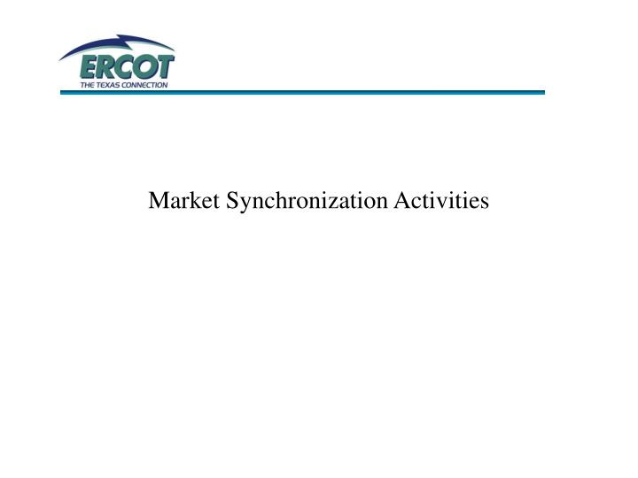 Market Synchronization Activities