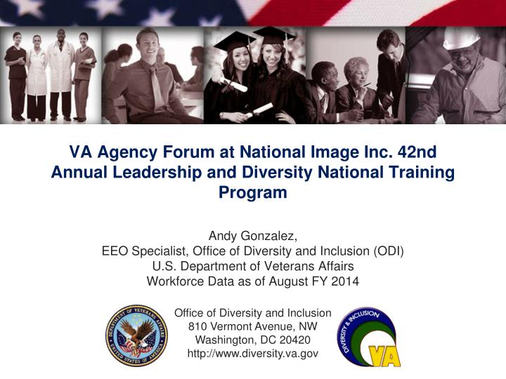 VA Agency Forum at National Image Inc. 42nd Annual Leadership and Diversity National Training Progra...