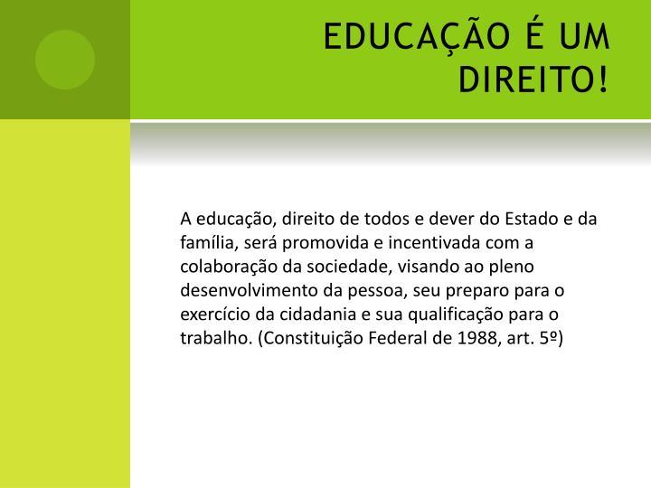 EDUCAÇÃO É UM DIREITO!