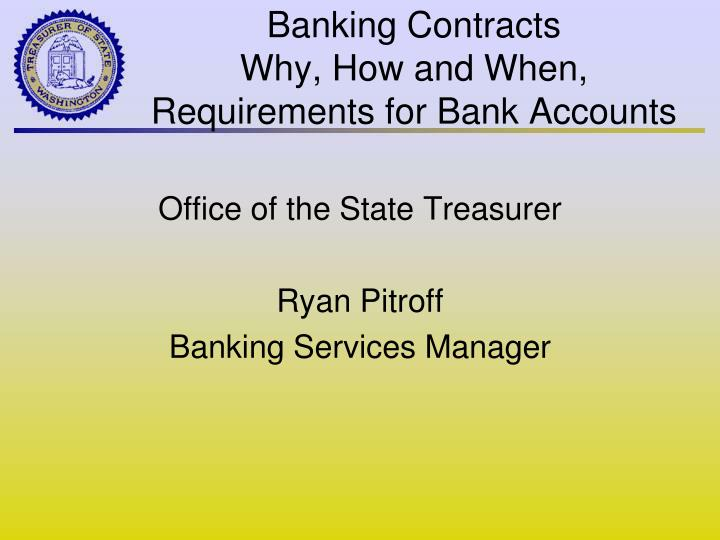 Banking contracts why how and when requirements for bank accounts