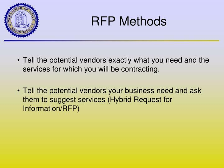 Tell the potential vendors exactly what you need and the services for which you will be contracting.