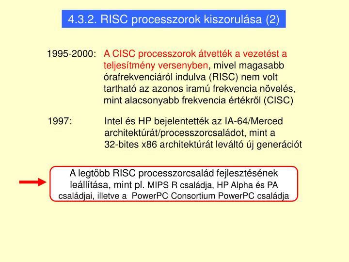 A legtöbb RISC processzorcsalád fejlesztésének leállítása, mint pl.
