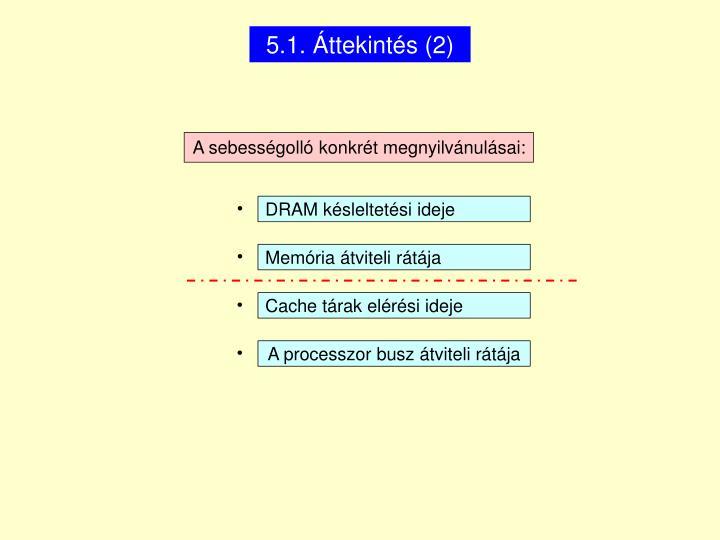 5.1. Áttekintés (2)
