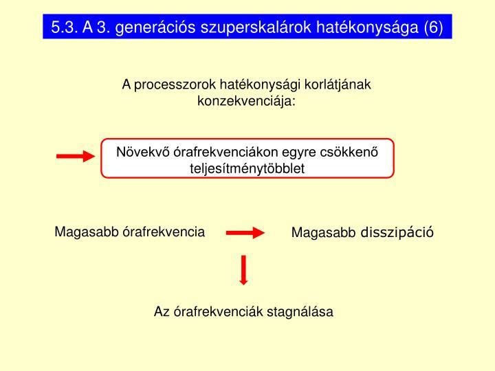 5.3. A 3. generációs szuperskalárok hatékonysága (6)