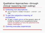 qualitative approaches through clinical reasoning not coding