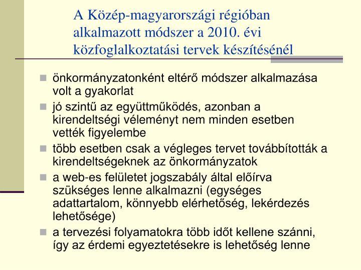 A Közép-magyarországi régióban alkalmazott módszer a 2010. évi közfoglalkoztatási tervek készítésénél