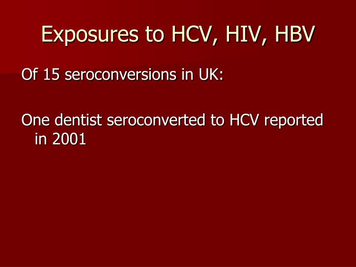 Exposures to HCV, HIV, HBV