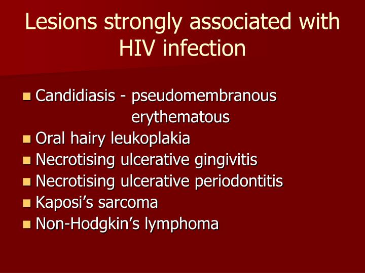 Lesions strongly associated with HIV infection