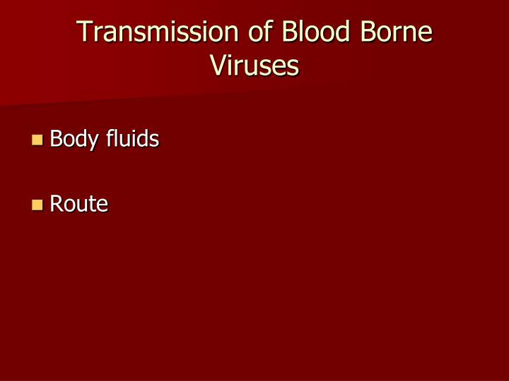 Transmission of Blood Borne Viruses