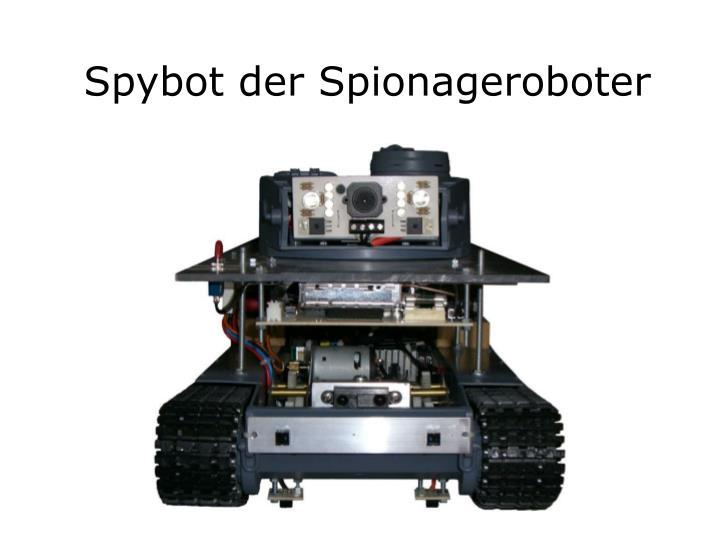 Spybot der Spionageroboter