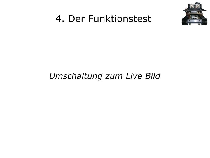 4. Der Funktionstest