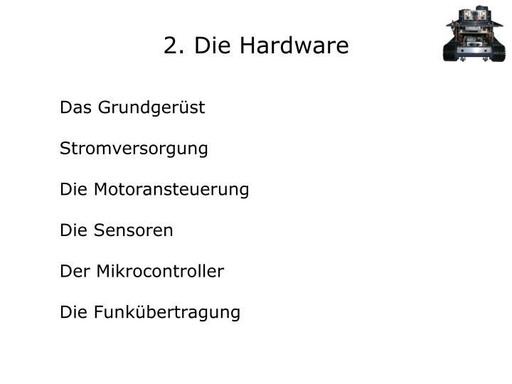 2. Die Hardware