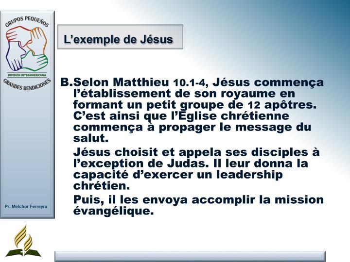 B.Selon Matthieu