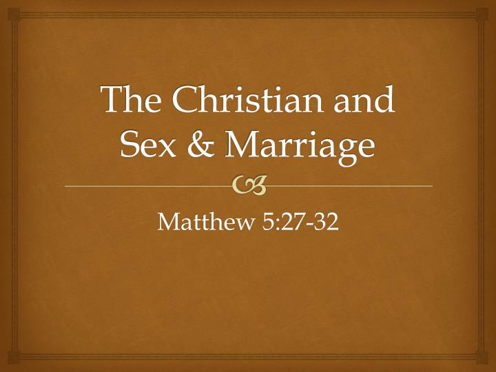 The christian and sex marriage