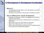 1 0 development development acceleration
