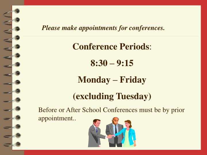 Please make appointments for conferences.
