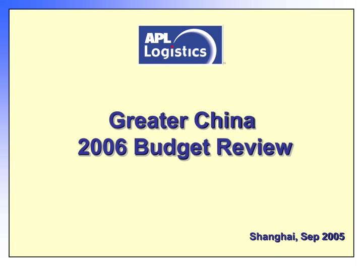 Greater china 2006 budget review