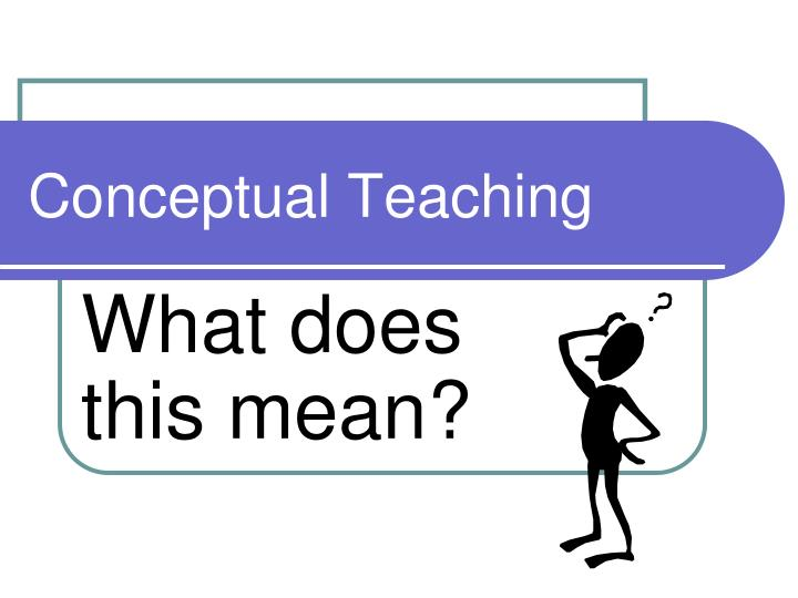 Conceptual Teaching