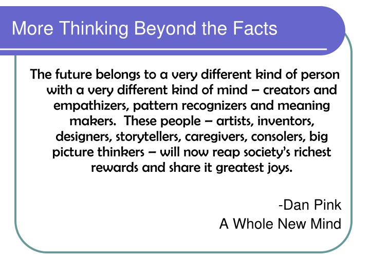 More Thinking Beyond the Facts