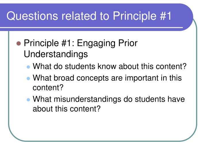 Questions related to Principle #1