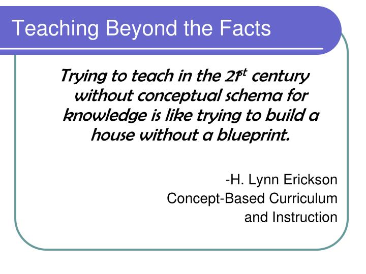 Teaching Beyond the Facts