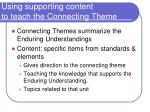 using supporting content to teach the connecting theme
