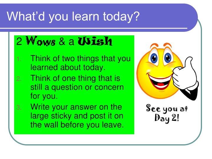 What'd you learn today?