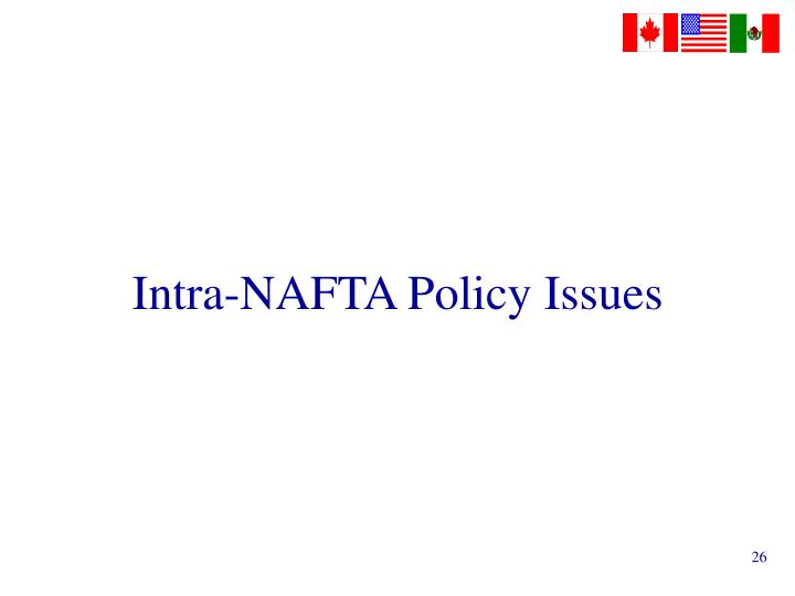 Intra-NAFTA Policy Issues