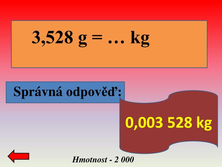 3,528 g = … kg