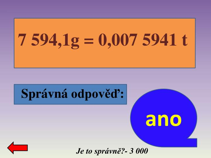7 594,1g = 0,007 5941 t