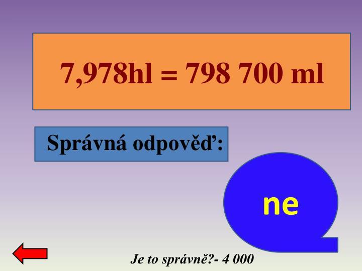 7,978hl = 798 700 ml
